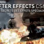 Adobe After Effects CS6 : Les Secrets des Effets Spéciaux