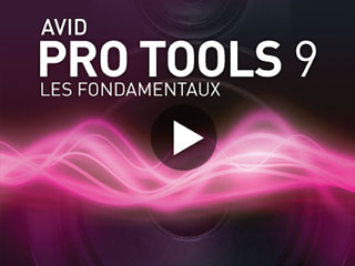 Avid Pro Tools 9 : Fondamentaux
